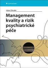 Adam Žaludek: Management kvality a rizik psychiatrické péče