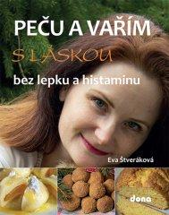 Eva Štveráková: Peču a vařím s láskou bez lepku a histaminu
