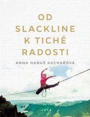Hanuš Kuchařová Anna: Od slackline k tiché radosti