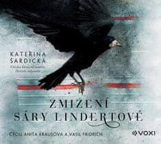 Šardická Kateřina: Zmizení Sáry Lindertové - CD