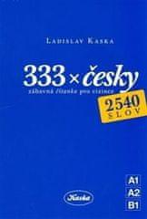Ladislav Kaska: 333 x česky - Zábavná čítanka pro cizince