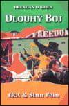 Brendan O´Brien: Dlouhý boj - IRA & Sinn Féin - Od ozbrojeného boje k mírovým rozhovorům