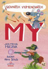 Jan-Michal Mleziva: Slovníček Vyjmenováček MY