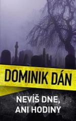 Dominik Dán: Nevíš dne, ani hodiny