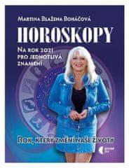 Martina Blažena Boháčová: Horoskopy na rok 2021 - Rok, který změní naše životy