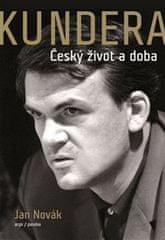Novák Jan: Kundera - Český život a doba