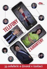 Telefony z karantény aneb 33 celebrit o životě v izolaci