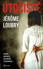 Loubry Jérome: Útočiště - Jediná možnost, jak přežít, je uniknout...