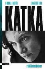 Michael Třeštík: Katka - Příběh narkomanky