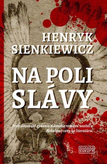 Sienkiewicz Henryk: Na poli slávy