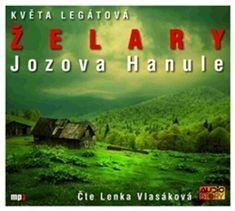 Květa Legátová: Želary, Jozova Hanule