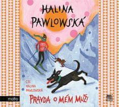 Halina Pawlowská: Pravda o mém muži (audiokniha) - CD audio