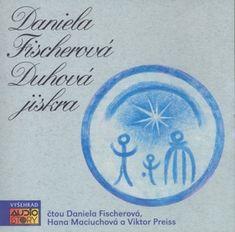 Daniela Fischerová: Duhová jiskra