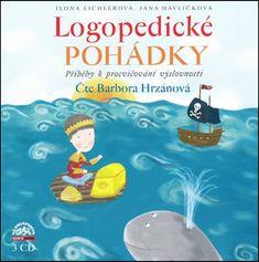 Ilona Eichlerová: Logopedické pohádky - Příběhy k procvičování výslovnosti 3 CD