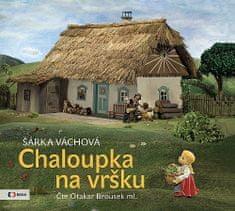 Šárka Váchová: Chaloupka na vršku (audiokniha pro děti)