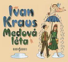 Ivan Kraus: Medová léta