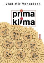 Vladimír Vondráček: Prima klima - aneb jaké bylo a jaké bývá počasí