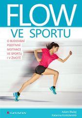 Adam Blažej: Flow ve sportu - O budování pozitivní motivace ve sportu i v životě