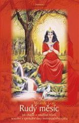 Miranda Gray: Rudý měsíc - Jak chápat a používat tvůrčí, sexuální a spirituální dary menstruačního cyklu