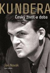 Jan Novák: Kundera - Český život a doba