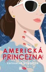 McGeeová Katharine: Americká princezna