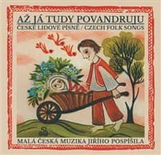Malá česká muzika Jiřího Pospí: Až já tudy povandruju - České lidové písně / Czech folk songs