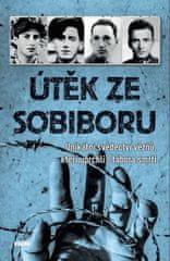 Útěk ze Sobiboru - Unikátní svědectví vězňů, kteří uprchli z tábora smrti