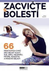 Alena Palasová: Zacvičte s bolestí - 66 praktických cviků pro oblast hlavy, šíje, krku, hrudníku, páteře, končetin a pánevní oblasti