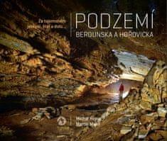 Michal Hejna: Podzemí Berounska a Hořovicka - Za tajemstvím jeskyní, štol a dolů...