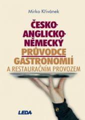 LEDA Česko-anglicko-německý průvodce gastronomií a restauračním provozem - M. Křivánek
