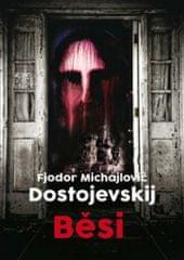 LEDA Běsi - Fjodor Michajlovič Dostojevskij