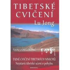 Tulku Lama Lobsang: Tibetské cvičení Lu Jong - Tajné cvičení tibetských mnichů