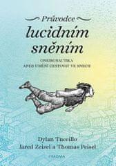 Dylan Tuccillo: Průvodce lucidním sněním - Oneironautika aneb umění cestovat ve snech