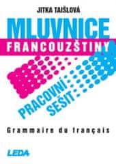 LEDA Mluvnice francouzštiny - pracovní sešit - J. Taišlová