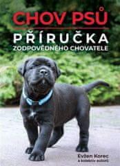 Korec a kolektiv autorů Evžen: Chov psů – Příručka zodpovědného chovatele