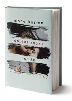Mona Kasten: Doufat znovu