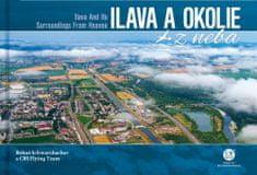 Bohuš Schwarzbacher: Ilava a okolie z neba - Ilava and Its Surroundings From Heaven