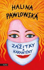 Halina Pawlowská: Zážitky z karantény
