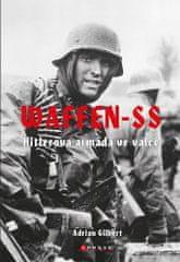 Adrian Gilbert: Waffen-SS - Hitlerova armáda ve válce