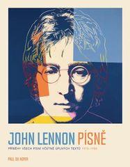 Du Noyer Paul: John Lennon PÍSNĚ - Příběhy všech písní včetně úplných textů 1970-80