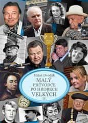 Dvořák Miloš: Malý průvodce po hrobech velkých IV.