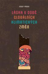 Pánek Josef: Láska v době globálních klimatických změn