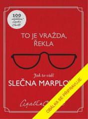 Agatha Christie: To je vražda, řekla: Jak to vidí slečna Marplová