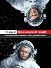 Jiří Grygar Takto sa ma nikto nepýtal