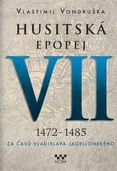 Husitská epopej VII 1472-1485