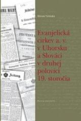 Evanjelická cirkev a. v. v Uhorsku a Slováci v druhej polovici 19. storočia