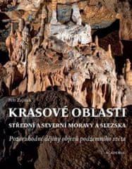 Krasové oblasti střední a severní Moravy a Slezska - Pozoruhodné dějiny objevů podzemního světa