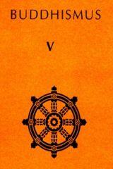 Buddhismus V.