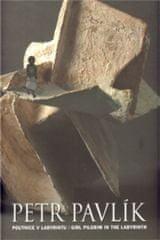 POUTNICE V LABYRINTU/GIRL PILGRIM IN THE LABYRINTH