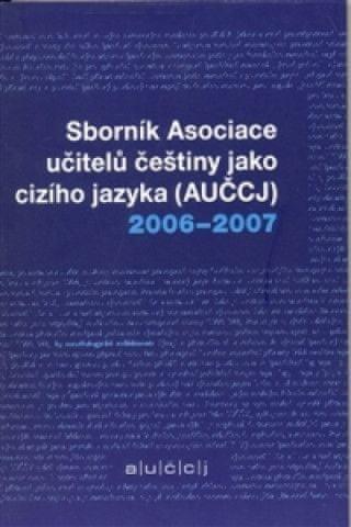 Sborník asociace učitelů češtiny jako cizího jazyka (AUČCJ) 2006-2007